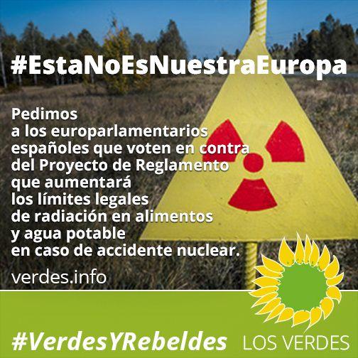Los Verdes piden a los europarlamentarios españoles que voten contra Proyecto de Reglamento que aumentará los límites legales de radiación en alimentos y agua potable en caso de accidente nuclear