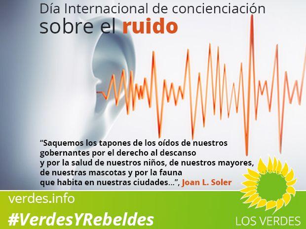 Día Internacional de Concienciación Sobre el Ruido. Por el derecho al descanso y por la salud...