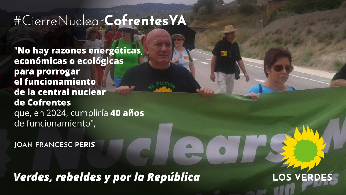 Los Verdes exigen al gobierno PSOE-Podemos que no prorrogue el funcionamiento de la central nuclear de Cofrentes hasta el 2030